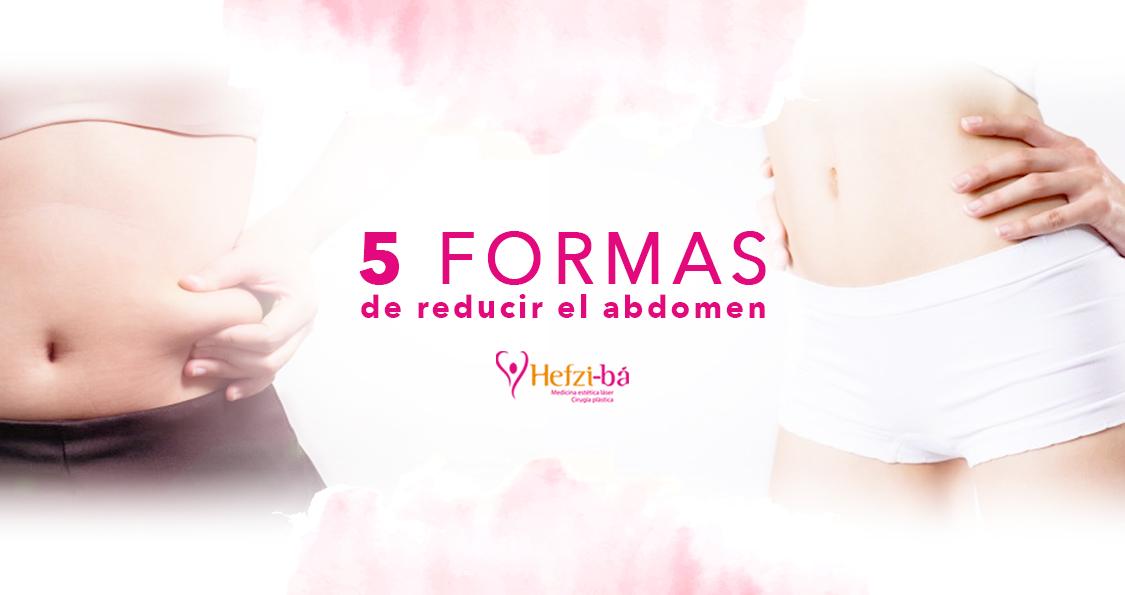 5 Formas de Reducir el Abdomen